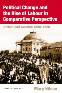 Omslagsbild: Political change and the rise of Labour in comparative perspective av
