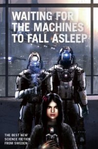 Omslagsbild: Waiting for the machines to fall asleep av