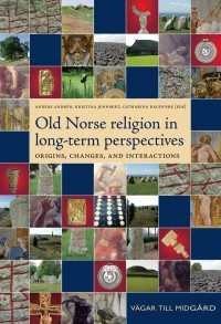Omslagsbild: Old Norse religion in long-term perspectives av
