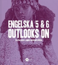 Omslagsbild: Engelska 5 & 6 - outlooks on av