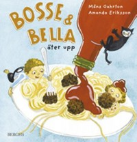 Book cover: Bosse & Bella äter upp av