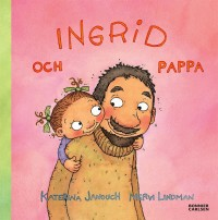 Book cover: Ingrid och pappa av