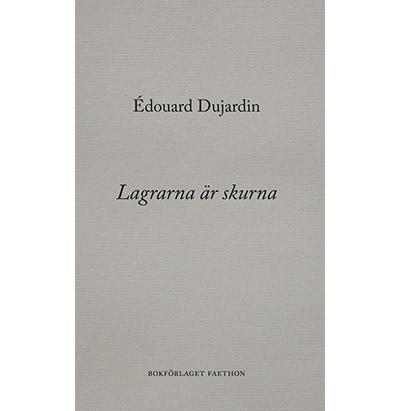 """Omslag """"Lagrarna är skurna"""" av Édouard Dujardin"""