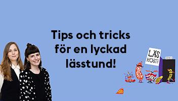 Tips och tricks för en lyckad lässtund.